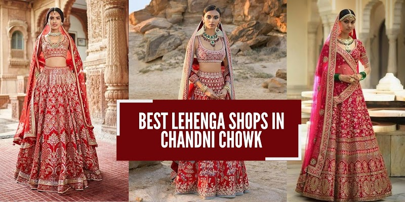 Top 10 Bridal Lehenga Shops In Chandni Chowk